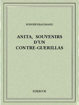 Anita, souvenirs d'un contre-guerillas - Beaugrand, Honoré - Bibebook cover