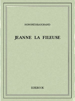 Jeanne la fileuse - Beaugrand, Honoré - Bibebook cover