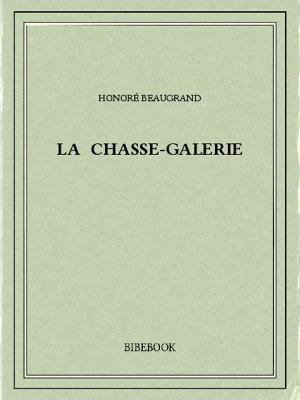 La chasse-galerie - Beaugrand, Honoré - Bibebook cover