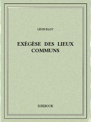 Exégèse des Lieux Communs - Bloy, Léon - Bibebook cover