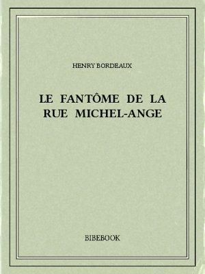 Le fantôme de la rue Michel-Ange - Bordeaux, Henry - Bibebook cover