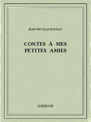 Contes à mes petites amies - Bouilly, Jean-Nicolas - Bibebook cover
