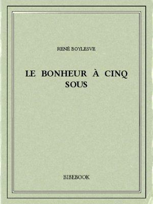 Le Bonheur à cinq sous - Boylesve, René - Bibebook cover
