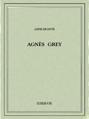 Agnès Grey - Brontë, Anne - Bibebook cover