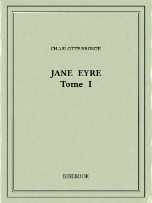 Jane Eyre I - Brontë, Charlotte - Bibebook cover