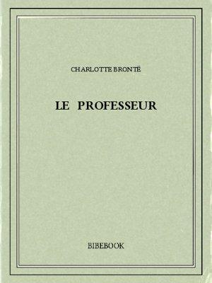 Le professeur - Brontë, Charlotte - Bibebook cover