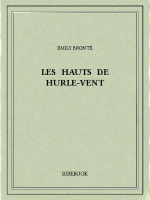 Les Hauts de Hurle-Vent - Brontë, Emily - Bibebook cover