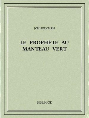 Le prophète au manteau vert - Buchan, John - Bibebook cover