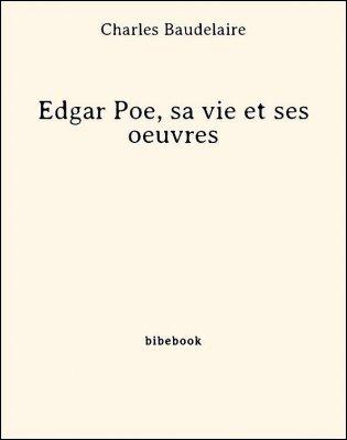 Edgar Poe, sa vie et ses oeuvres - Baudelaire, Charles - Bibebook cover