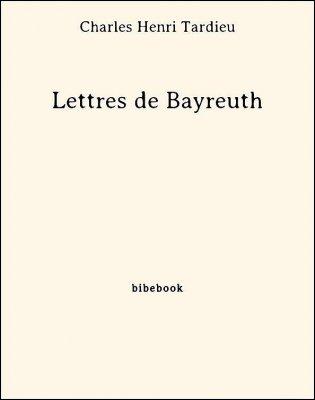 Lettres de Bayreuth - Tardieu, Charles Henri - Bibebook cover