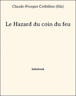 Le Hazard du coin du feu - Crébillon (fils), Claude-Prosper - Bibebook cover
