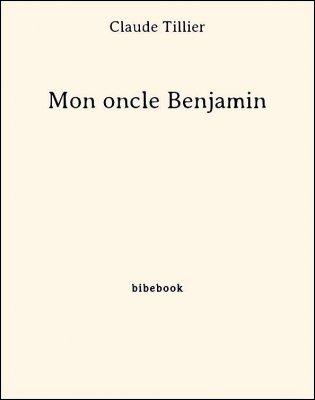 Mon oncle Benjamin - Tillier, Claude - Bibebook cover