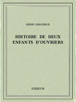 Histoire de deux enfants d'ouvriers - Conscience, Henri - Bibebook cover