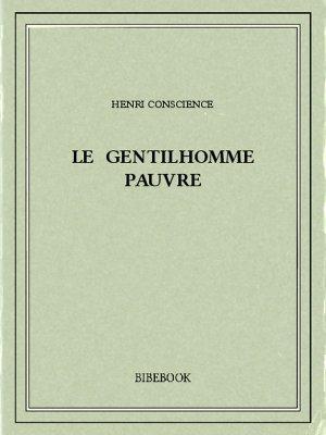 Le gentilhomme pauvre - Conscience, Henri - Bibebook cover