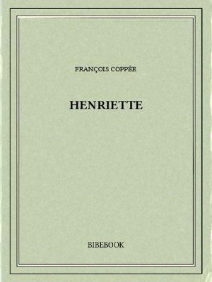 Henriette - Coppée, François - Bibebook cover