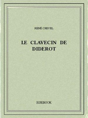 Le clavecin de Diderot - Crevel, René - Bibebook cover