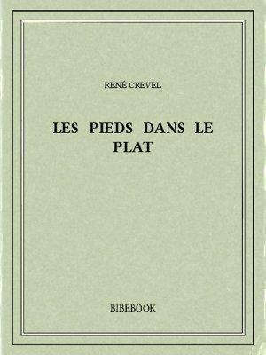 Les pieds dans le plat - Crevel, René - Bibebook cover