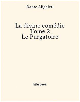 La divine comédie - Tome 2 - Le Purgatoire - Alighieri, Dante - Bibebook cover