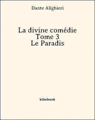 La divine comédie - Tome 3 - Le Paradis - Alighieri, Dante - Bibebook cover