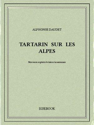 Tartarin sur les Alpes - Daudet, Alphonse - Bibebook cover
