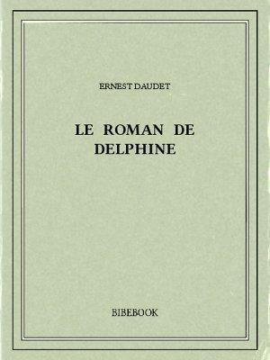 Le roman de Delphine - Daudet, Ernest - Bibebook cover