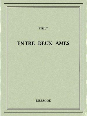 Entre deux âmes - Delly - Bibebook cover
