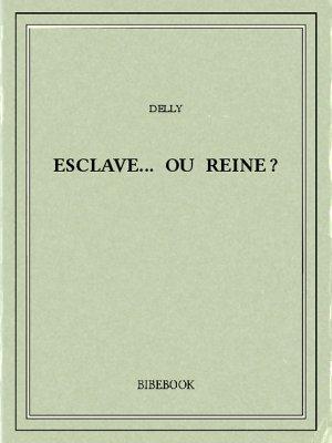 Esclave... ou reine? - Delly - Bibebook cover