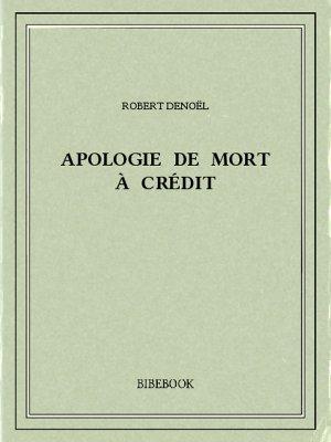 Apologie de Mort à Crédit - Denoël, Robert - Bibebook cover