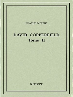 David Copperfield 2 - Dickens, Charles - Bibebook cover