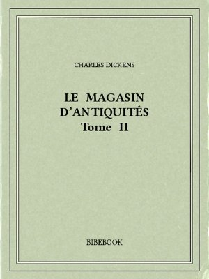Le magasin d'antiquités II - Dickens, Charles - Bibebook cover