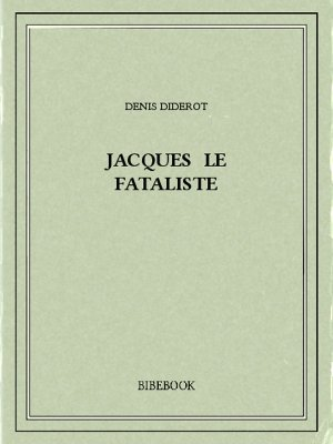 Jacques le fataliste - Diderot, Denis - Bibebook cover