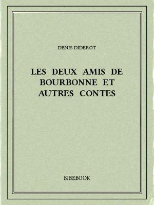 Les deux amis de Bourbonne et autres contes - Diderot, Denis - Bibebook cover