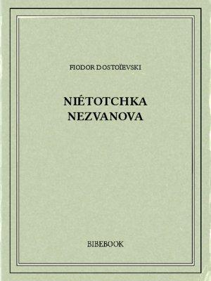 Niétotchka Nezvanova - Dostoïevski, Fiodor - Bibebook cover