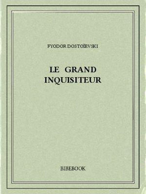 Le Grand Inquisiteur - Dostoievski, Fyodor - Bibebook cover