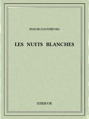 Les nuits blanches - Dostoïevski, Fiodor - Bibebook cover
