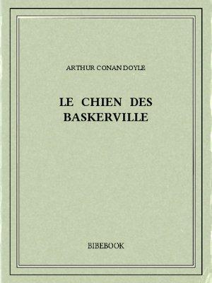 Le chien des Baskerville - Doyle, Arthur Conan - Bibebook cover