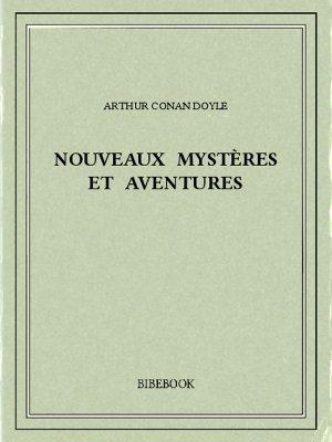 Nouveaux mystères et aventures - Doyle, Arthur Conan - Bibebook cover