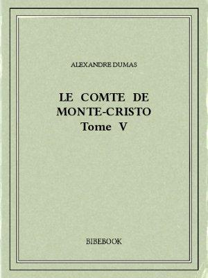 Le comte de Monte-Cristo V - Dumas, Alexandre - Bibebook cover