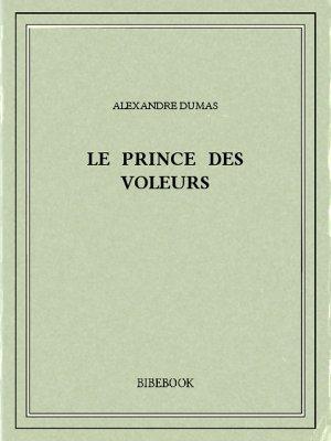 Le prince des voleurs - Dumas, Alexandre - Bibebook cover