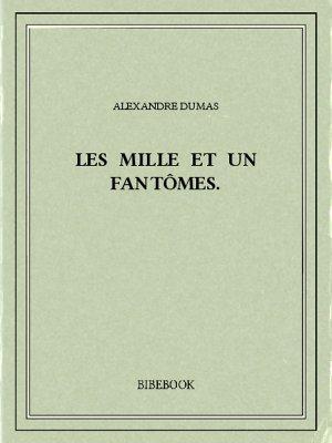Les mille et un fantômes. - Dumas, Alexandre - Bibebook cover
