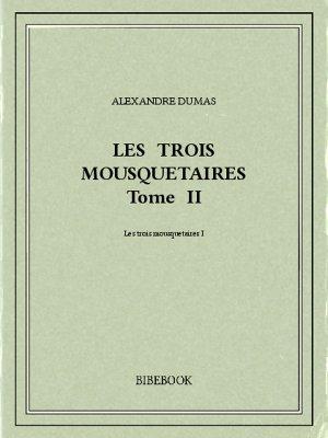 Les trois mousquetaires II - Dumas, Alexandre - Bibebook cover