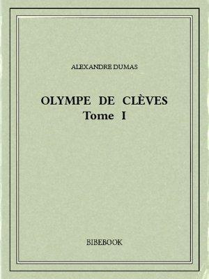 Olympe de Clèves I - Dumas, Alexandre - Bibebook cover