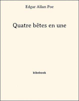 Quatre bêtes en une - Poe, Edgar Allan - Bibebook cover
