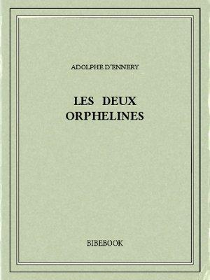 Les deux orphelines - Ennery, Adolphe d' - Bibebook cover