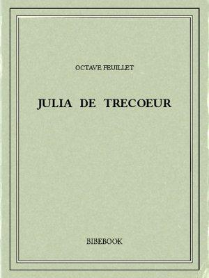 Julia de Trecoeur - Feuillet, Octave - Bibebook cover