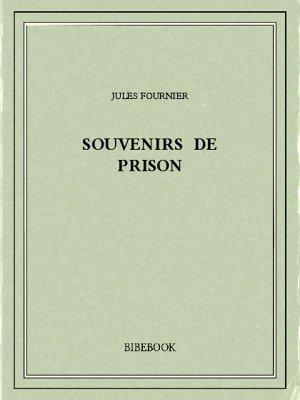 Souvenirs de prison - Fournier, Jules - Bibebook cover