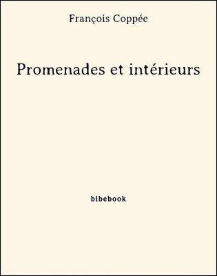 Promenades et intérieurs - Coppée, François - Bibebook cover