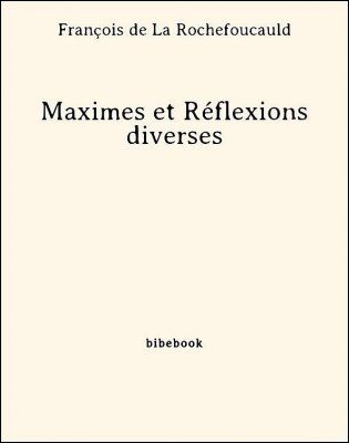 Maximes et Réflexions diverses - de La Rochefoucauld, François - Bibebook cover
