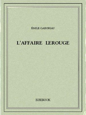 L'affaire Lerouge - Gaboriau, Émile - Bibebook cover