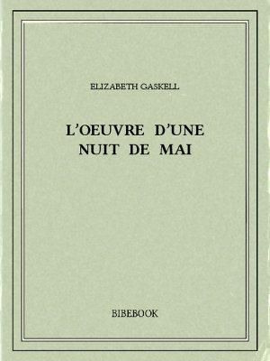 L'oeuvre d'une nuit de mai - Gaskell, Elizabeth - Bibebook cover